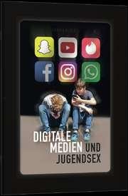 Digitale Medien und Jugendsex