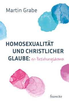 Homosexualität und christlicher Glaube: