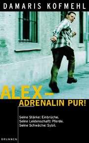 Alex - Adrenalin pur