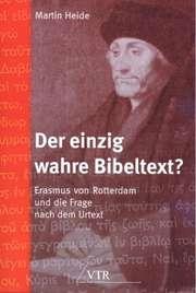 Der einzig wahre Bibeltext?
