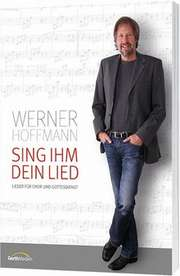 Sing ihm dein Lied (Chorpartitur)