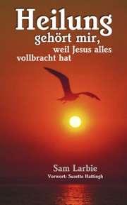 Heilung gehört mir, weil Jesus alles vollbracht hat