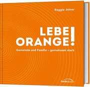 Lebe orange!