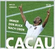 MP3-CD: Cacau - Immer den Blick nach oben - Hörbuch