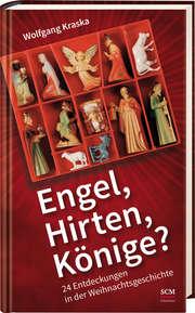 Engel, Hirten, Könige?
