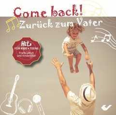 Come back! Zurück zum Vater