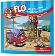 Unfall auf der Baustelle - Flo, das kleine Feuerwehrauto