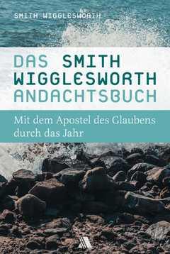Das Smith-Wigglesworth-Andachtsbuch